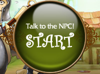 Talk to the NPC! START