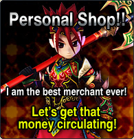 Personal Shop!! I am the best merchant ever! Let's get that money circulating!