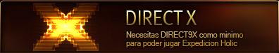 DIRECT X Necesitas DIRECT9X como minimo para poder jugar Expedicion Holic