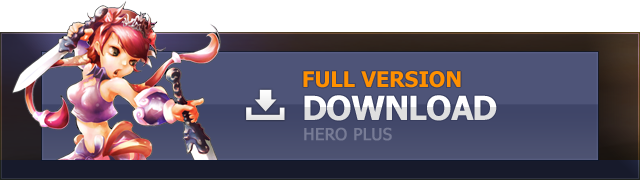 FULL VERSION DOWNLOAD HERO PLUS
